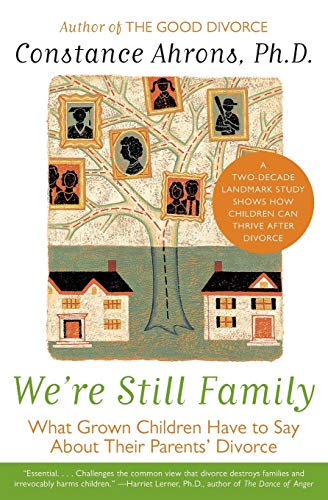 9780060931209: We're Still Family: What Grown Children Have to Say About Their Parents' Divorce