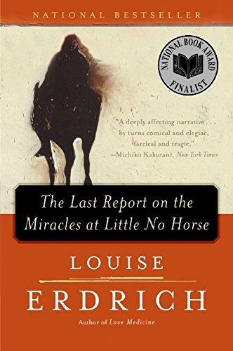 9780060931223: The Last Report on the Miracles at Little No Horse: A Novel