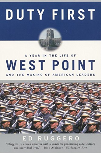 9780060931339: Duty First: A Year in the Life of West Point and the Making of American Leaders