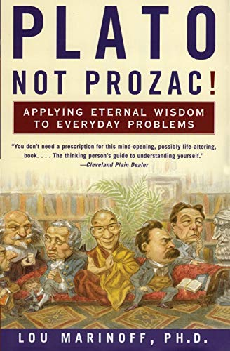 9780060931360: Plato, Not Prozac!: Applying Eternal Wisdom to Everyday Problems