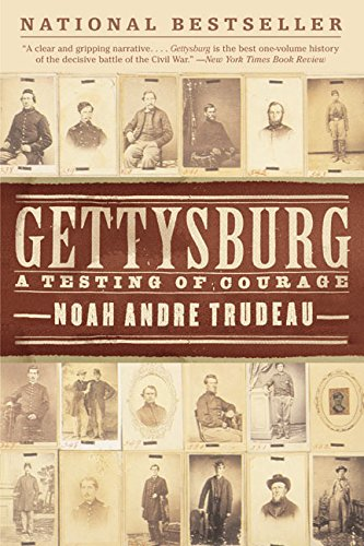 Gettysburg: A Testing of Courage: Trudeau, Noah Andre