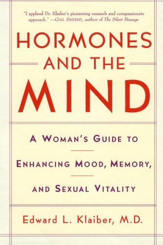 9780060931872: Hormones and the Mind: A Woman's Guide to Enhancing Mood, Memory, and Sexual Vitality