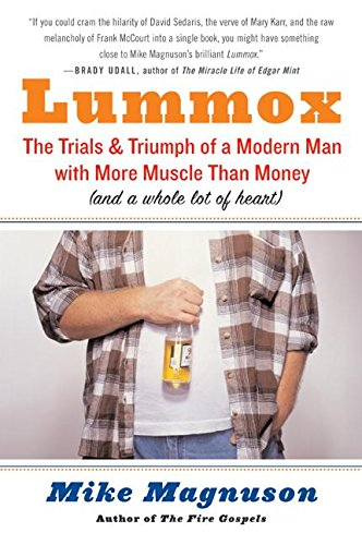 9780060931889: Lummox: The Trials and Triumph of a Modern Man with More Muscle Than Money (and a Whole Lot of Heart)