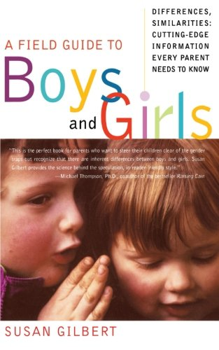 9780060931926: A Field Guide to Boys and Girls: Differences, Similarities: Cutting-Edge Information Every Parent Needs to Know