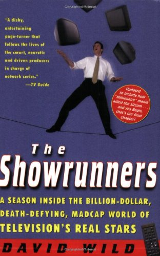 9780060932022: The Showrunners: A Season Inside the Billion-Dollar, Death-Defying, Madcap World of Television's Real Stars