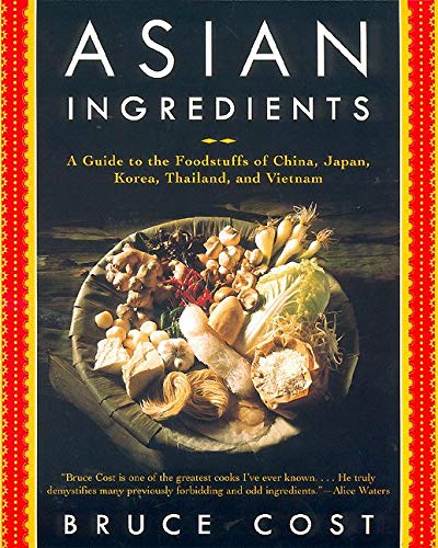 Asian Ingredients: A Guide to the Foodstuffs: Cost, Bruce