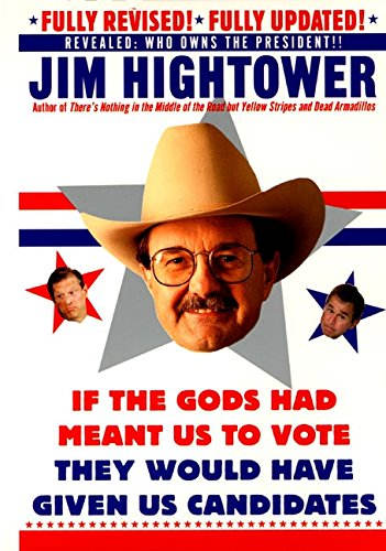9780060932091: If the Gods Had Meant Us to Vote, They'd Have Given Us Candidates