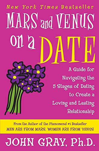 9780060932213: Mars and Venus on a Date: A Guide for Navigating the 5 Stages of Dating to Create a Loving and Lasting Relationship