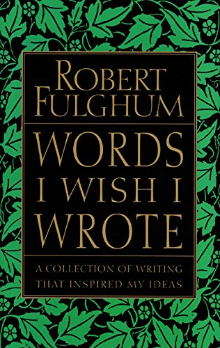 9780060932220: Words I Wish I Wrote: A Collection of Writing That Inspired My Ideas