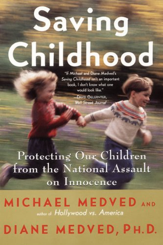 9780060932244: Saving Childhood: Protecting Our Children from the National Assault on Innocence