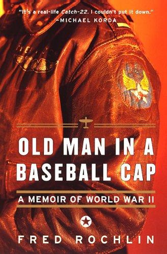 9780060932275: Old Man in a Baseball Cap: A Memoir of World War II