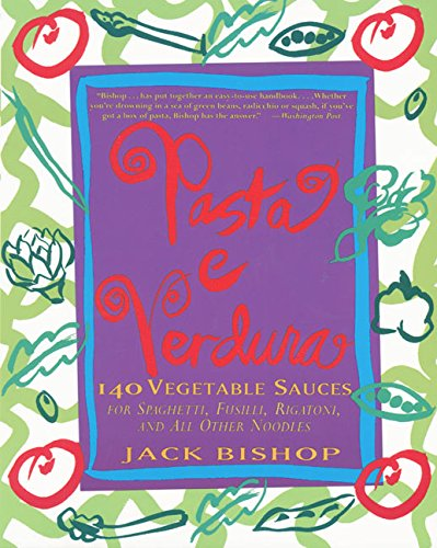 9780060932459: Pasta e Verdura: 140 Vegetable Sauces for Spaghetti, Fusilli, Rigatoni, and All Other Noodles