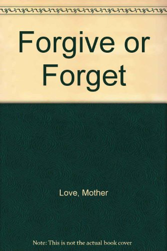 9780060932527: Forgive or Forget