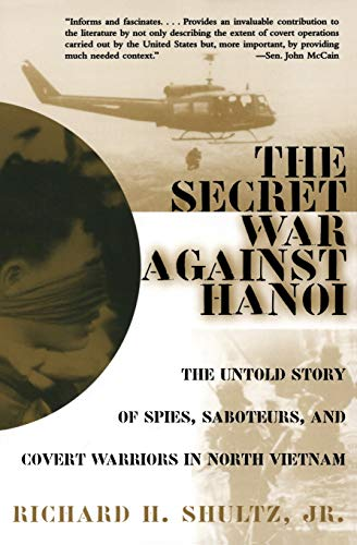 9780060932534: The Secret War Against Hanoi: The Untold Story of Spies, Saboteurs, and Covert Warriors in North Vietnam