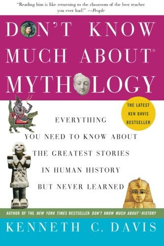 9780060932572: Don't Know Much About Mythology: Everything You Need to Know About the Greatest Stories in Human History but Never Learned (Don't Know Much About Series)