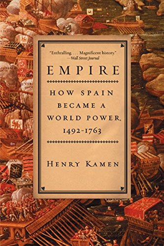 9780060932640: Empire: How Spain Became a World Power, 1492-1763
