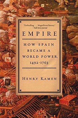 9780060932640: Empire: How Spain Became a World Power, 1492-1763