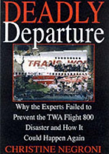 9780060932657: Deadly Departure: Why the Experts Failed to Prevent the TWA Flight 800 Disaster and How It Could Happen Again