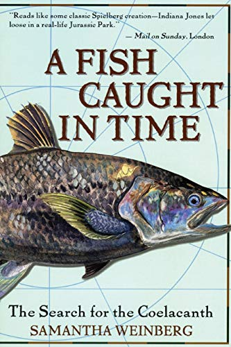 9780060932855: A Fish Caught in Time: The Search for the Coelacanth
