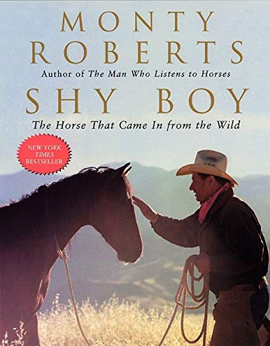 9780060932893: Shy Boy: The Horse That Came in from the Wild