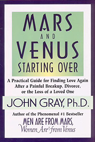 9780060933036: Mars and Venus Starting Over: A Practical Guide for Finding Love Again After a Painful Breakup, Divorce, or the Loss of a Loved One