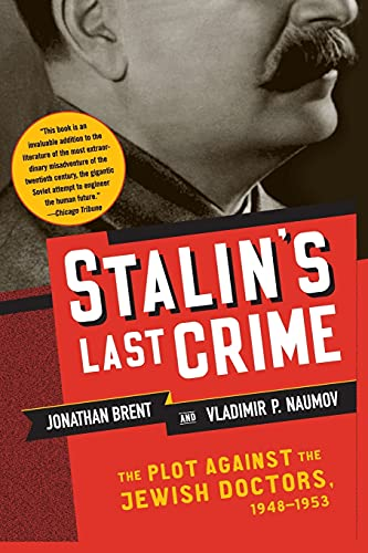 9780060933104: Stalin's Last Crime: The Plot Against the Jewish Doctors, 1948-1953