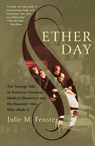 9780060933173: Ether Day: The Strange Tale of America's Greatest Medical Discovery and the Haunted Men Who Made It