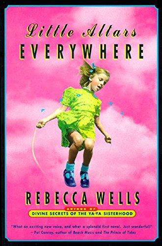 Little Altars Everywhere: Rebecca Wells
