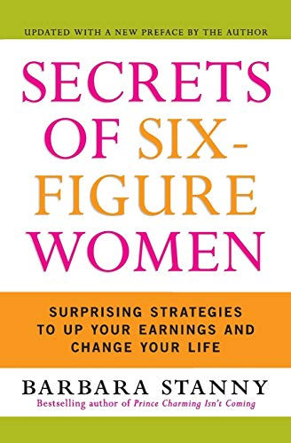 9780060933463: Secrets of Six-Figure Women: Surprising Strategies to Up Your Earnings and Change Your Life
