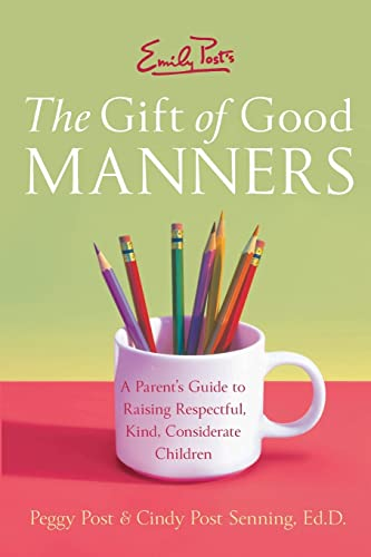 9780060933470: Emily Post's The Gift of Good Manners: A Parent's Guide to Raising Respectful, Kind, Considerate Children
