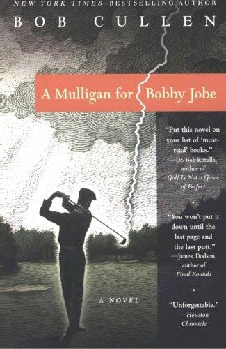 9780060933524: A Mulligan for Bobby Jobe: A Novel