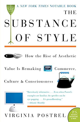 9780060933852: The Substance of Style: How the Rise of Aesthetic Value Is Remaking Commerce, Culture, and Consciousness