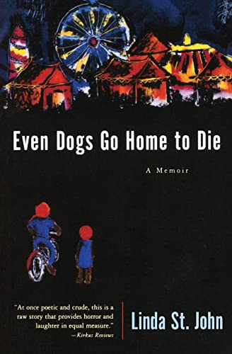 9780060933869: Even Dogs Go Home to Die: A Memoir (Illinois)