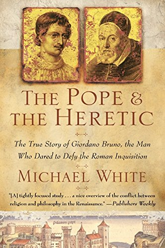 9780060933883: The Pope and the Heretic: The True Story of Giordano Bruno, the Man Who Dared to Defy the Roman Inquisition