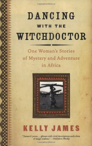 9780060933906: Dancing with the Witchdoctor: One Woman's Stories of Mystery and Adventure in Africa
