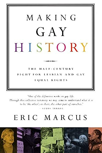 9780060933913: Making Gay History: The Half-Century Fight for Lesbian and Gay Equal Rights