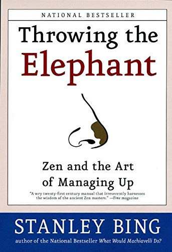 9780060934224: Throwing the Elephant: Zen and the Art of Managing Up