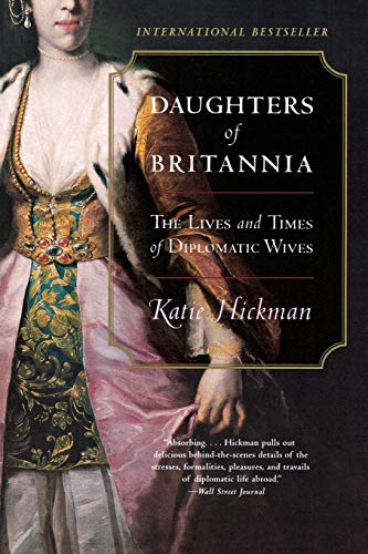 9780060934231: Daughters of Britannia: The Lives and Times of Diplomatic Wives