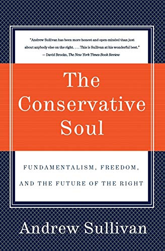 9780060934378: The Conservative Soul: Fundamentalism, Freedom, and the Future of the Right