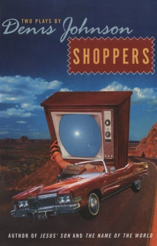 9780060934408: Shoppers: Two Plays by Denis Johnson