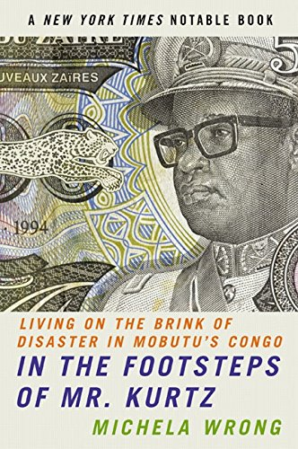 9780060934439: In the Footsteps of Mr. Kurtz: Living on the Brink of Disaster in Mobutu's Congo