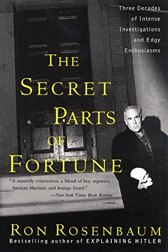 9780060934460: The Secret Parts of Fortune: Three Decades of Intense Investigations and Edgy Enthusiasms