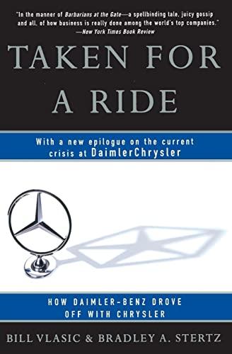 9780060934484: Taken for a Ride: How Daimler-Benz Drove Off With Chrysler