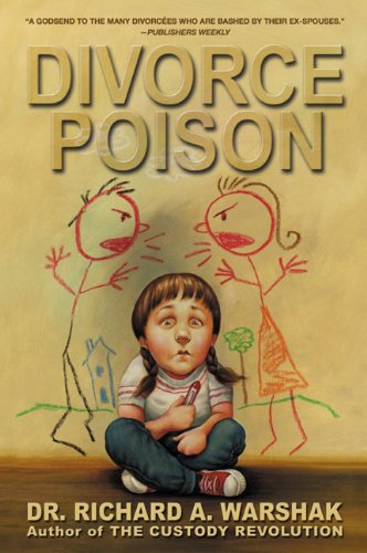 9780060934576: Divorce Poison: Protecting the Parent-Child Bond from a Vindictive Ex