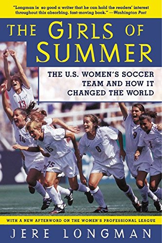 9780060934682: The Girls of Summer: The U.S. Women's Soccer Team and How It Changed the World