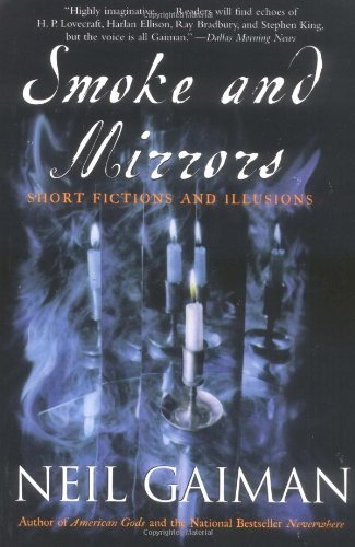 Smoke and Mirrors: Short Fictions and Illusions (0060934700) by Neil Gaiman