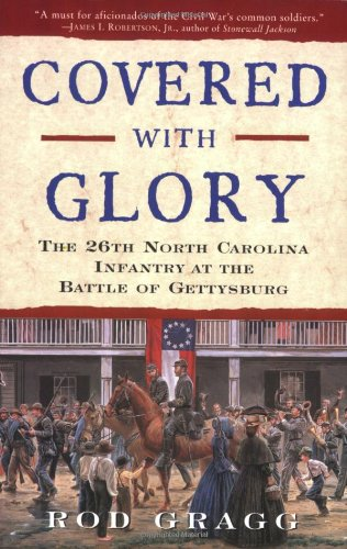 9780060934774: Covered with Glory: The 26th North Carolina Infantry at the Battle of Gettysburg