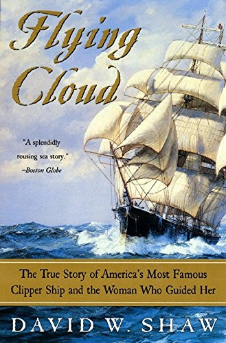 9780060934781: Flying Cloud: The True Story of America's Most Famous Clipper Ship and the Woman Who Guided Her