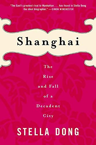 9780060934811: Shanghai : The Rise and Fall of a Decadent City 1842-1949