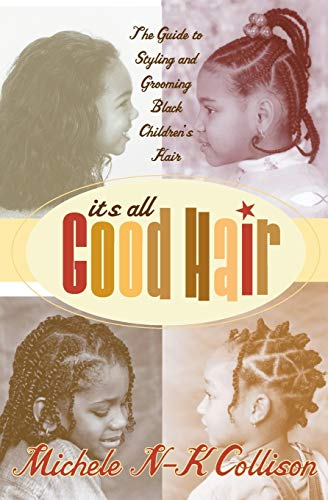 9780060934873: It's All Good Hair: The Guide to Styling and Grooming Black Children's Hair